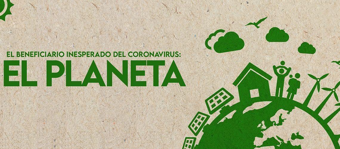 Beneficiario Inesperado del Coronavirus: El Planeta
